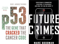 p53 and Future Crimes: Two Intriguing Books